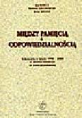 Barcz J., Jałowiecki B., Kranz J. - Między pamięcią a odpowiedzialnością. Rokowania w latach 1998-2000 w sprawie świadczeń za pracę przymusową