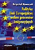 Nowaczek K. - Polityka Unii Europejskiej wobec procesów imigracyjnych