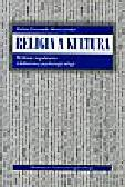 Grzymała-Moszczyńska H. - Religia i kultura. Wybrane zagadnienia z kulturowej psychologii religii