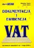 Sasin W., Sasin P. - Dokumentacja i ewidencja VAT na nowych zasadach od 1 maja 2004 r.
