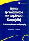 Kamiński I.C. - Wymiar sprawiedliwości we Wspólnocie Europejskiej. Praktyczny komentarz i przepisy