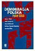 Wiatr J.J., Raciborski J., Bartkowski J., Frątczak-Rudnicka., Kilias J. - Demokracja polska 1989-2003