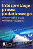 Rościszewski P. - Interpretacje prawa podatkowego dokonywane przez Ministra Finansów