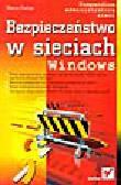 Szeliga M. - Bezpieczeństwo w sieciach Windows. Kompendium administatora sieci