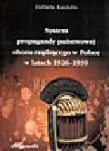 Kaszuba E. - System propagandy państwowej obozu rządzącego w Polsce w latach 1926-1939