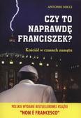 Antonio Socci - Czy to naprawdę Franciszek?