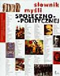 Derek J., Kaute W., Kaute-Porębska M., Małek R., Puszkow A., Surzyn J., Świercz P. - Słownik myśli społeczno-politycznej