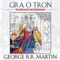 George R. R. Martin - Gra o tron. Książka do kolorowania