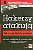 Russel R., Mullen T, Kaminsky D., FX, Grand J., Pfeil K., Dubrawsky I., Burnett M., Craig P. - Hakerzy atakują. Jak przejąć kontrolę nad siecią