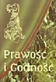 Fundowicz S., Rymarz F., Gomułowicz A. (red.) - Prawość i Godność. Księga pamiątkowa w 70. rocznicę urodzin Profesora Wojciecha Łączkowskiego