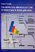 Tyrała P. - Zachowania organizacyjne w procesach zarządzania
