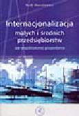 Daszkiewicz N. - Internacjonalizacja małych i średnich przedsiębiorstw we współczesnej gospodarce