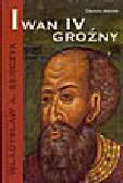 Serczyk W.A. - Iwan IV Groźny