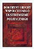 Olszewski E. (red.) - Doktryny i ruchy współczesnego ekstremizmu politycznego