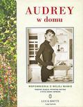 Luca Dotti - Audrey w domu. Wspomnienia o mojej mamie