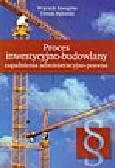 Szwajdler W., Bąkowski T. - Proces inwestycyjno-budowlany. Zagadnienia administracyjno-prawne