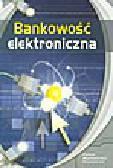 Gospodarowicz A. (red.) - Bankowość elektroniczna