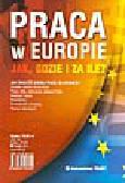 Skrzypczak J. - Praca w Europie. Jak, gdzie i za ile?. Poradnik