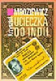 Mroziewicz K. - Ucieczka do Indii