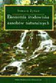 Żylicz T. - Ekonomia środowiska i zasobów naturalnych