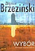 Brzeziński Z. - Wybór. Dominacja czy przywództwo
