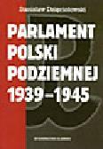 Dzięciołowski S. - Parlament Polski Podziemnej 1939-1945