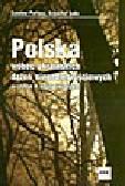 Partacz C., Łada K. - Polska wobec ukraińskich dążeń niepodległościowych w czasie II wojny światowej