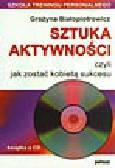 Białopiotrowicz G. - Sztuka aktywności, czyli jak zostać kobietą sukcesu (+cd)