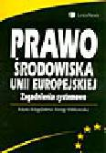 Kenig-Witkowska M.M. - Prawo środowiska Unii Europejskiej. Zagadnienia systemowe