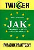 Skrzypek J. - Jak korzystać z funduszy strukturalnych UE. Programy operacyjne dla przedsiębiorstw w teorii i praktyce (+cd)