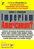 Kisielewski T.A. - Imperium Americanum? Międzynarodowe uwarunkowania sprawowania hegemonii