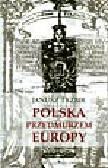 Tazbir J. - Polska przedmurzem Europy
