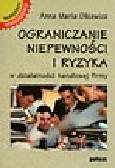 Olkiewicz A.M. - Ograniczanie niepewności i ryzyka w działalności handlowej firmy