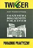 Wójcik J.W. - Fałszerstwa dokumentów publicznych