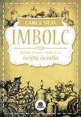 Neal Carl F. - Imbolc. Rytuały, przepisy i zaklęcia na święto światła
