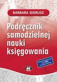 Gierusz Barbara - Podręcznik samodzielnej nauki księgowania