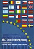 Jasper C., Metzler S., Weiler H. - ABC Unii Europejskiej. Euroleksykon: instytucje, prawo, gospodarka, finanse, polityka.
