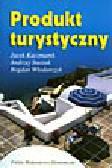 Kaczmarek J., Stasiak A., Włodarczyk B. - Produkt turystyczny. Pomysł, organizacja, zarządzania