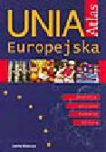 Unia Europejska. Atlas. Geografia, polityka, historia, kultura