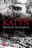 Krzysztof Komorowski (red.) - Katyń. Zbrodnia nieukarana