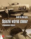 Andrzej Morgała - Ścieżki wśród chmur. Wspomnienia lotnicze