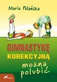 Maria Polańska - Gimnastykę korekcyjną można polubić