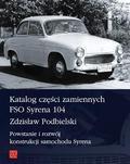 Zdzisław Podbielski - Katalog części zamiennych FSO Syrena 104