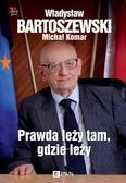 Bartoszewski Władysław, Komar Michał - Prawda leży tam, gdzie leży