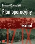 Rajmund Szubański - Plan operacyjny Wschód