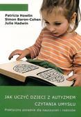 Patricia Howlin, Simon Baron-Cohen, Julie Hadwin - Jak uczyć dzieci z autyzmem czytania umysłu