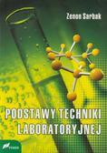 Zenon Sarbak - Podstawy techniki laboratoryjnej