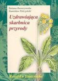 Karaszewska Tatiana, Pełczyński Stanisław - Uzdrawiajaca skarbnica przyrody