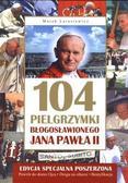 Marek Latasiewicz - 104 pielgrzymki błogosławionego Jana Pawła II