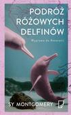 Sy Montgomery - Podróż różowych delfinów